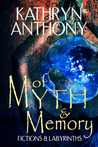 Of Myth & Memory: Fictions & Labyrinths