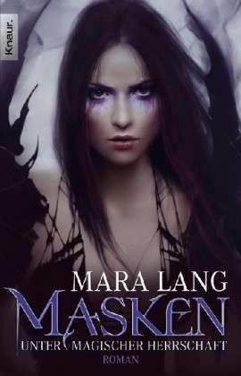 Masken - Unter magischer Herrschaft by Mara Lang