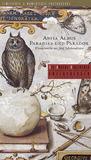 Paradies und Paradox: Wunderwerke aus fünf Jahrhunderten (Die Andere Bibliothek, #215)
