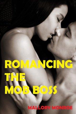 Romancing the Mob Boss (Romancing the Mob Boss #1)
