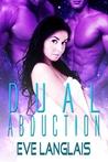 Dual Abduction (Alien Abduction, #3)