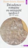 Décadence romaine ou antiquité tardive? IIIe - VIe siècle