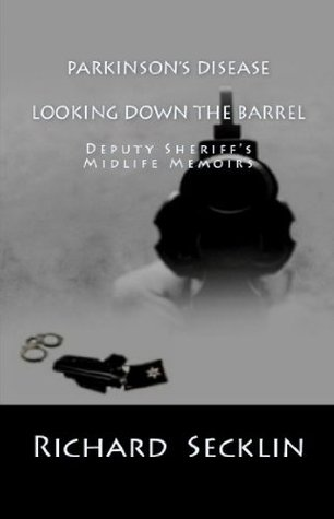 Parkinson's Disease Looking Down the Barrel by Richard Secklin