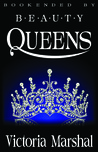 Bookended By Beauty Queens by Victoria Marshal