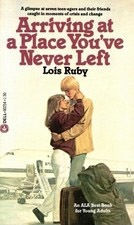 Arriving at a Place You've Never Left by Lois Ruby