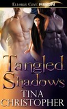 Tangled Shadows by Tina Christopher