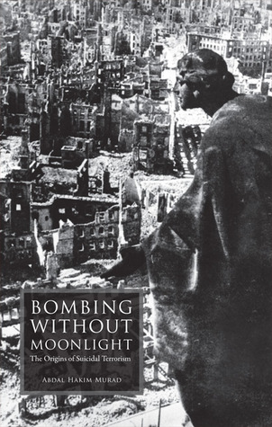 bombing-without-moonlight-the-origins-of-suicidal-terrorism