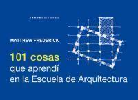 Ebook 101 cosas que aprendí en la Escuela de Arquitectura by Matthew Frederick read!