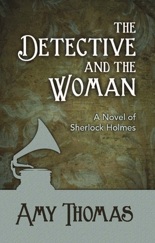 The Detective and The Woman by Amy  Thomas