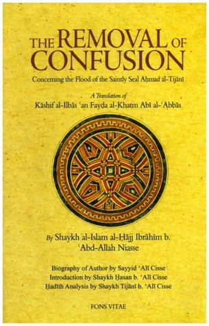 The Removal of Confusion Concerning the Flood of the Saintly Seal Ahmad al-Tijani