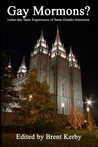 Gay Mormons?: Latter-day Saint Experiences of Same-Gender Attraction