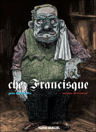 Chez Francisque (Chez Francisque, #1)