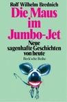 Die Maus Im Jumbo-Jet: Neue Sagenhafte Geschichten Von Heute