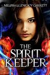 The Spirit Keeper (The Spirit Keeper, #1)