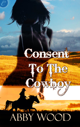 Consent to the Cowboy by Abby Wood