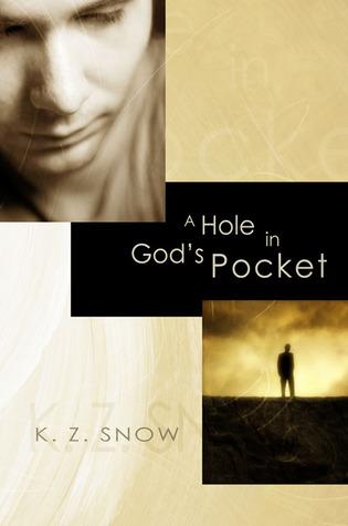A Hole in God's Pocket by K.Z. Snow