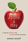 An Apple a Day: A Memoir of Love and Recovery from Anorexia