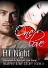 One Love (Vampire Love Story, #5)
