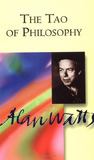 The Tao of Philosophy: The Edited Transcripts (The Love of Wisdom Library)
