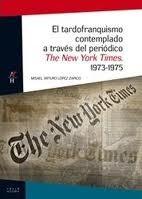 """El tardofranquismo contemplado a traves del periódico """"The New York Times"""" 1973-1975"""