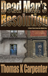 Dead Man's Resolution by Thomas K. Carpenter