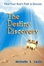 The Destiny Discovery:  Fin...