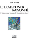 Le design Web raisonné by Daniel Lafrenière