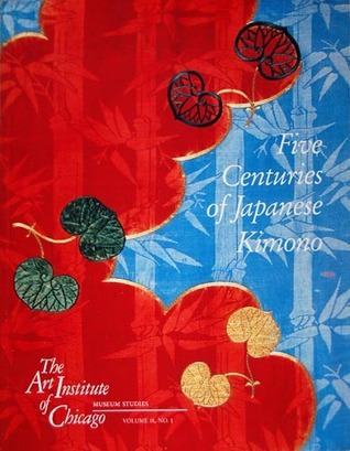 Five Centuries Of Japanese Kimono by Michael Sittenfeld