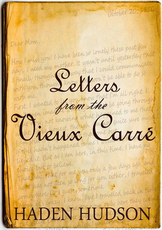 Letters from the Vieux Carré by Haden Hudson