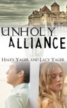 Unholy Alliance by Haley Yager