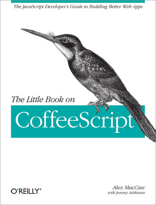The Little Book on CoffeeScript by Alex MacCaw