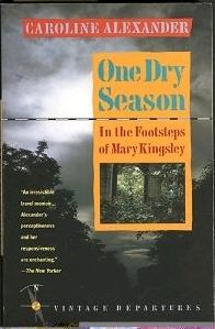 One Dry Season by Caroline Alexander