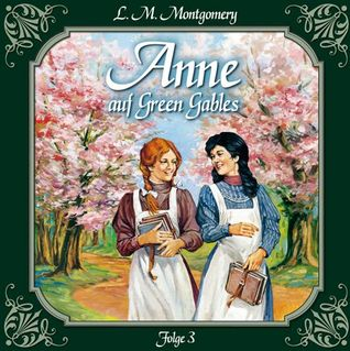 Anne auf Green Gables 3: Jede Menge Missgeschicke