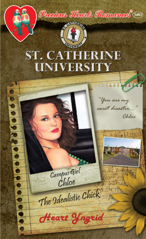 Campus Girl: Chloe, The Idealistic Chick (St. Catherine University, #7)