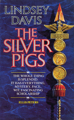 The Silver Pigs (Marcus Didius Falco, #1...