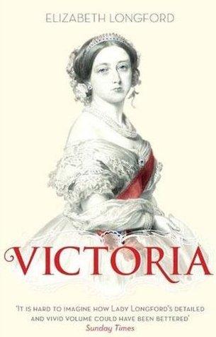 Victoria by Elizabeth Longford