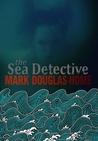 The Sea Detective by Mark Douglas-Home
