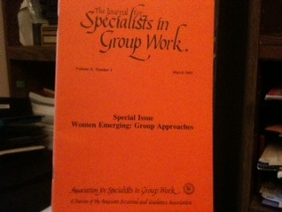 The Journal for Specialists in Group Work: Special Issue; Women Emerging, Group Approaches (Volume 8, Number 1, March 1983)