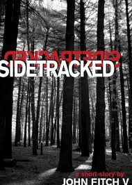 Sidetracked: A Short Story