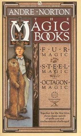 The Magic Books: Fur Magic; Steel Magic; Octagon Magic