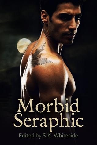 Morbid Seraphic by S.K. Whiteside