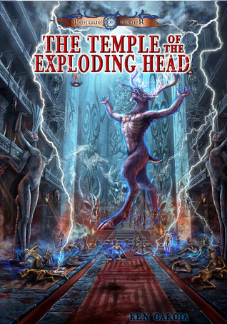 The Temple Of The Exploding Head By Ren Garcia