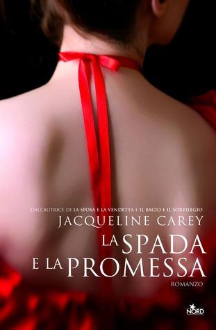 La spada e la promessa by Jacqueline Carey