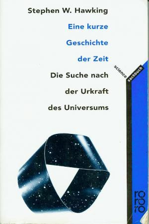 Eine kurze Geschichte der Zeit : die Suche nach der Urkraft des Universums