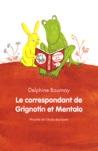 Le Correspondant De Grignotin Et Mentalo (French Edition)