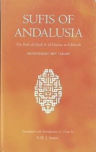 "Sufis of Andalusia: The ""Ruh al-Quds"" & ""al-Durrat al-Fakhirah"""