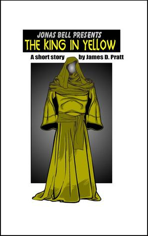 "Jonas Bell Presents ""The King in Yellow"""