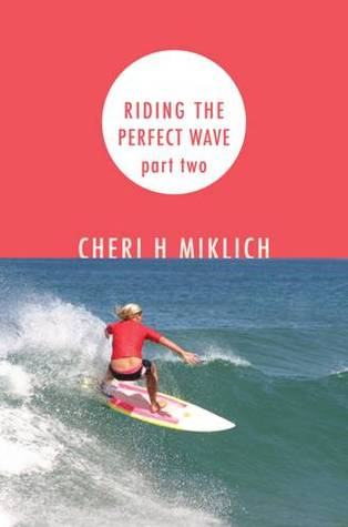 Riding the Perfect Wave, part two