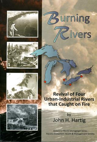 Burning Rivers by John Hartig