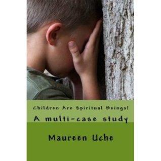 Children Are Spiritual Beings  by Maureen Uche